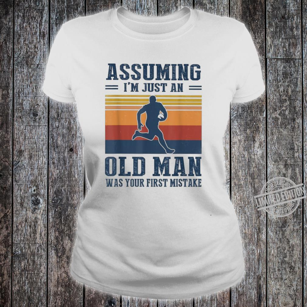 Assuming I'm Just An Old Man Was Your First Mistake Rugby Shirt ladies tee