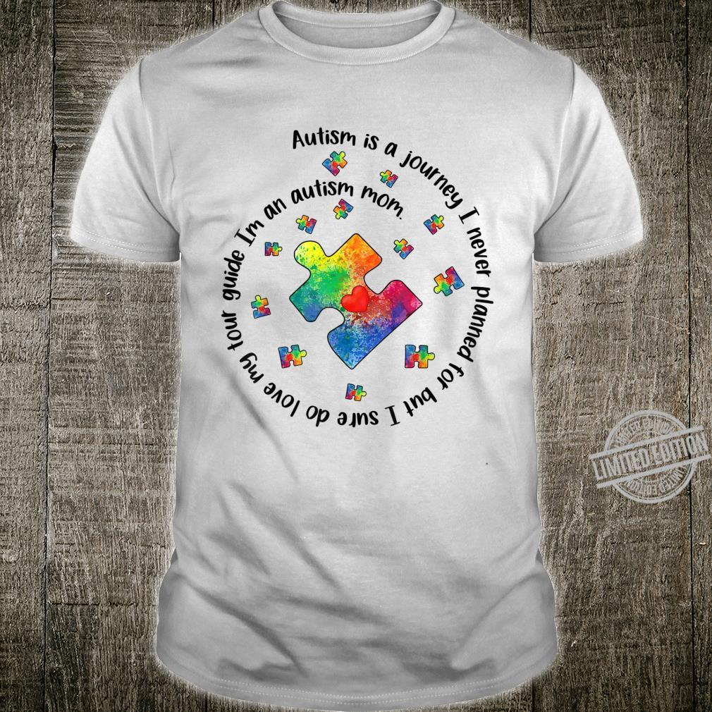 Autism Is A Journey I Never Planned For I'm An Autism Mom Shirt