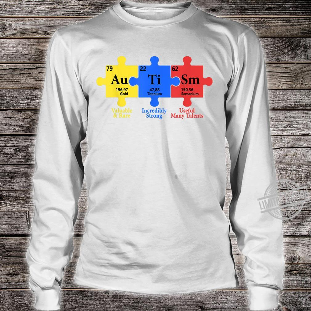 Autism Valuable Rare Incredibly Strong Useful Many Talents Shirt long sleeved