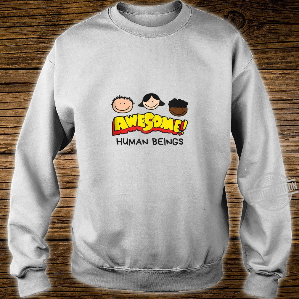 Awesome Human Beings Shirt sweater