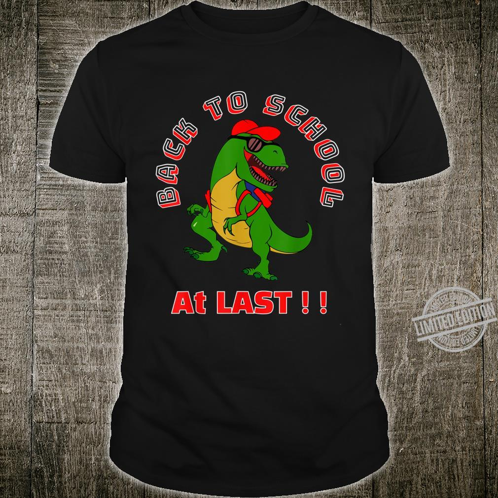 BACK TO SCHOOL AT LAST Shirt
