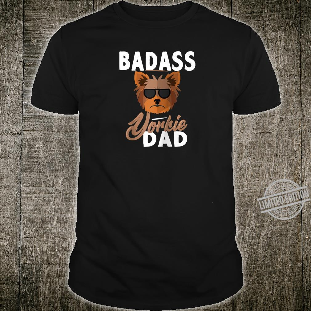 Badass Yorkie Dad Shirt
