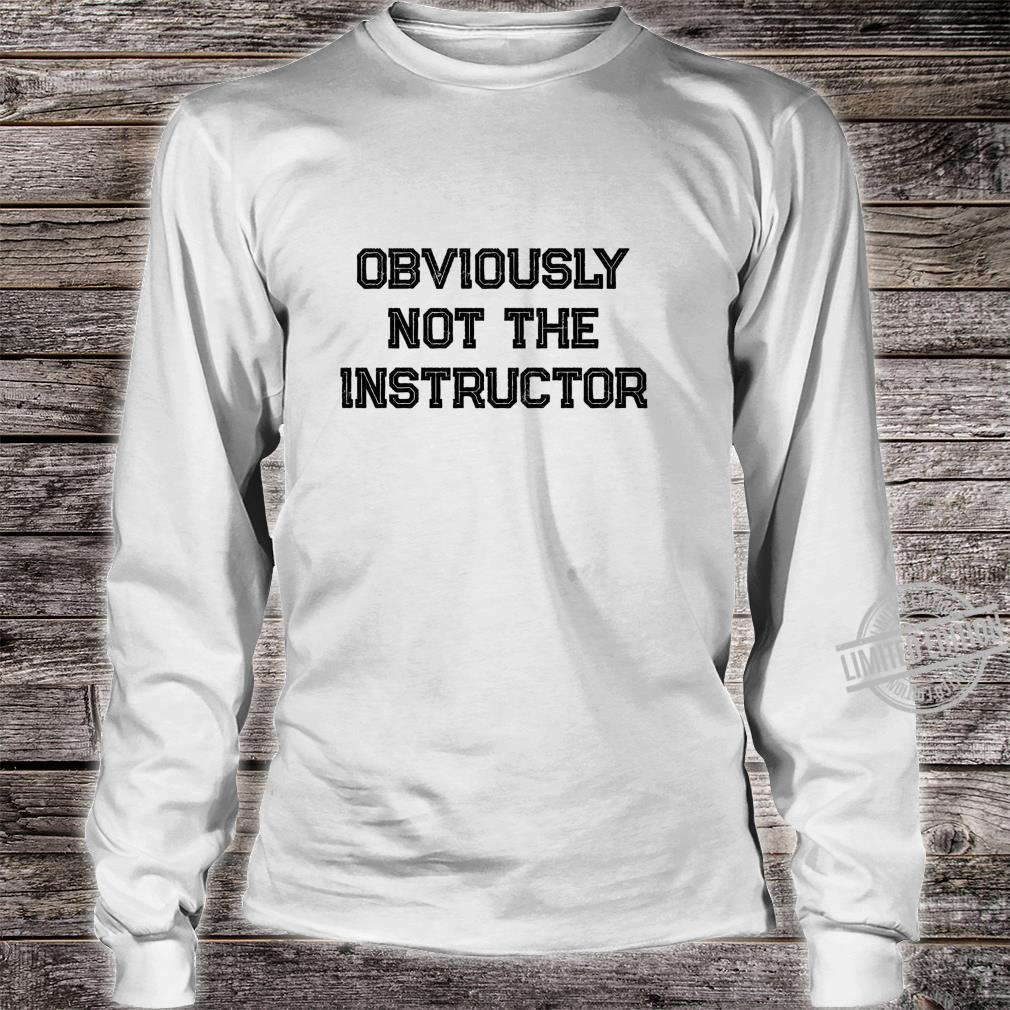 Barre Girl Obviously Not the Instructor Workout Shirt long sleeved