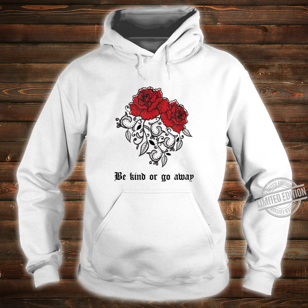 Be Kind Or Go Away Rose Aesthetic Soft Grunge Goth Shirt hoodie
