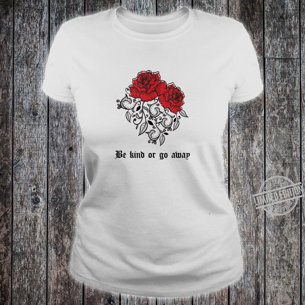 Be Kind Or Go Away Rose Aesthetic Soft Grunge Goth Shirt ladies tee
