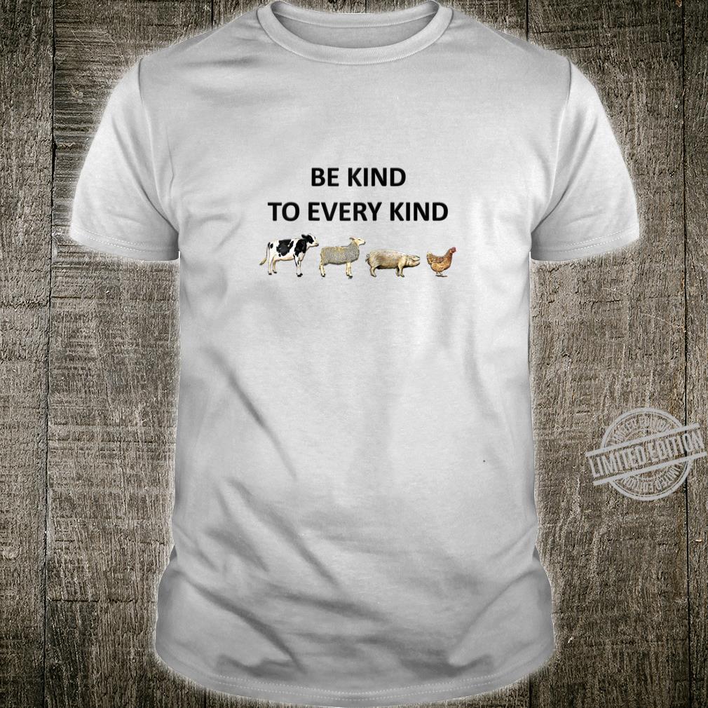Be Kind To Every Kind Shirt