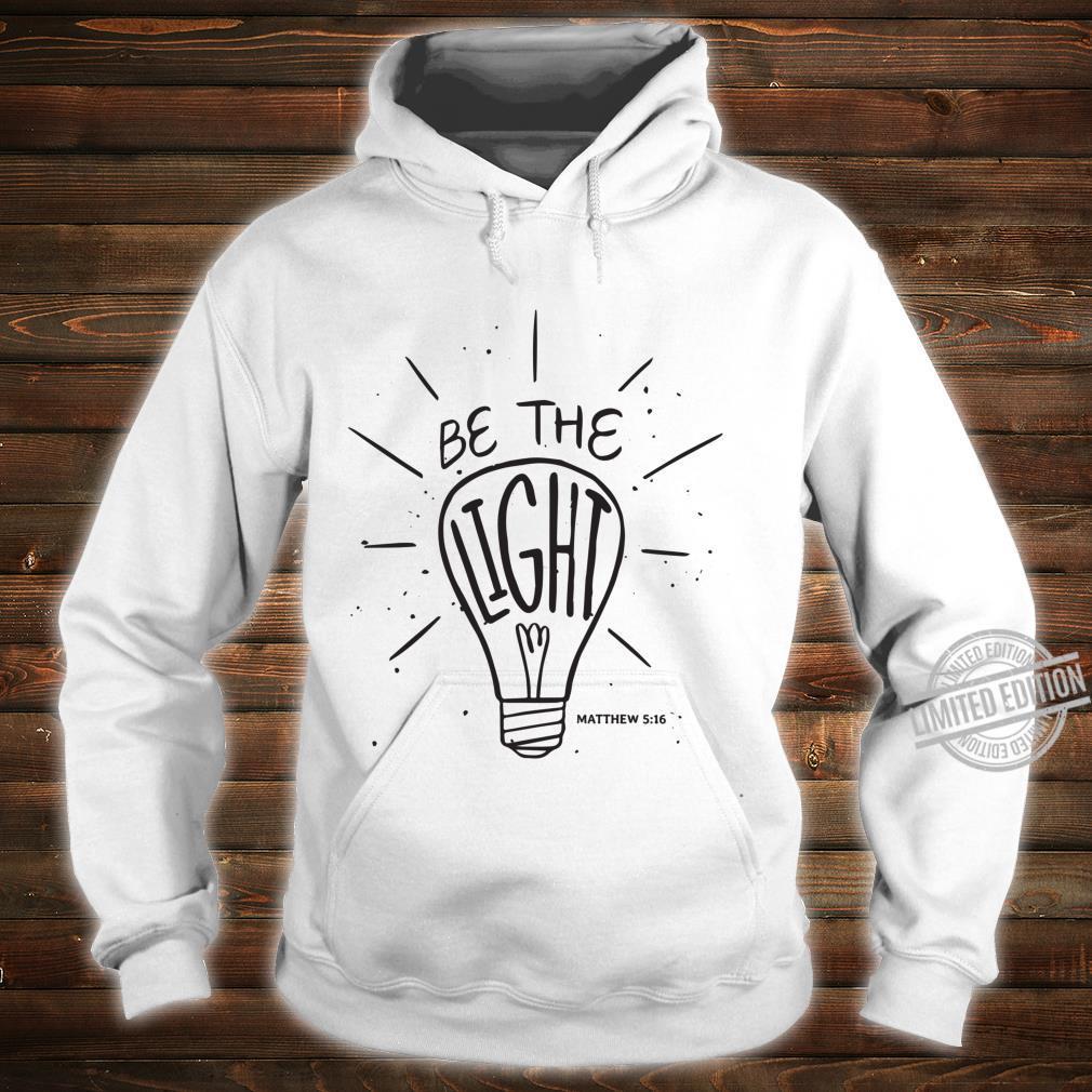 Be The Light Matthew Christian Faith Bible Verse Shirt hoodie
