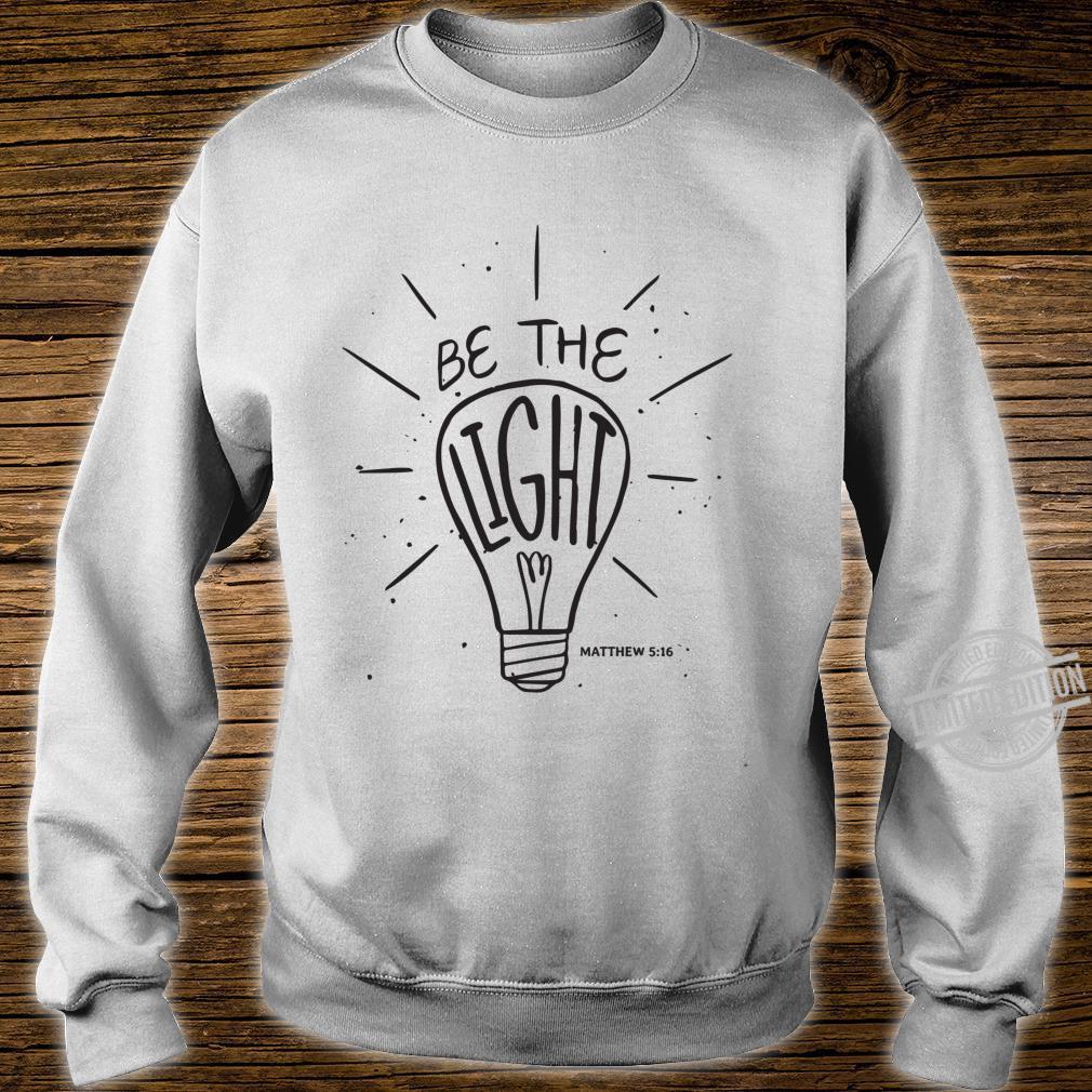 Be The Light Matthew Christian Faith Bible Verse Shirt sweater