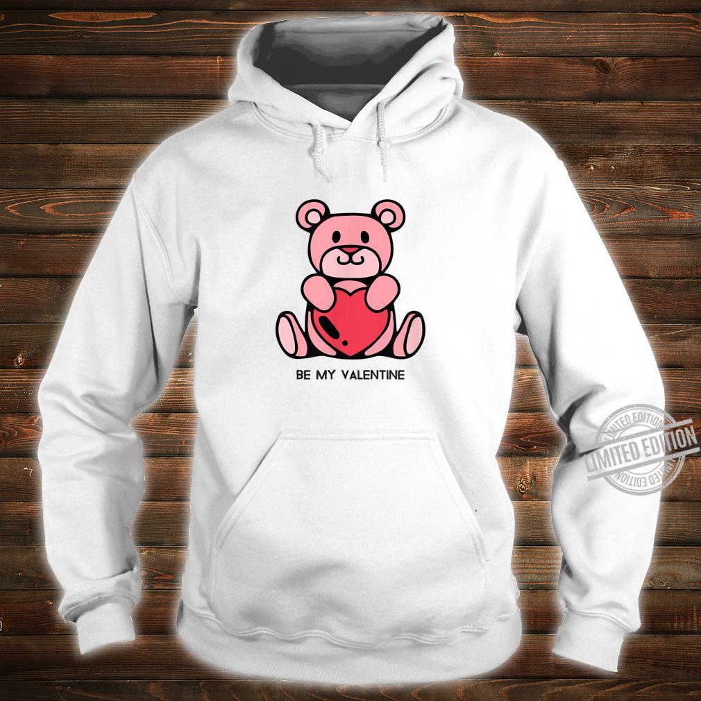 Be my Valentine Valentine's day Shirt hoodie