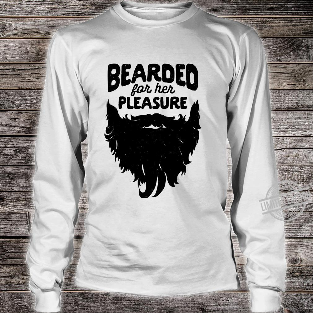 Bearded For Her Pleasure Beard Humor Facial Hair Langarmshirt Shirt long sleeved