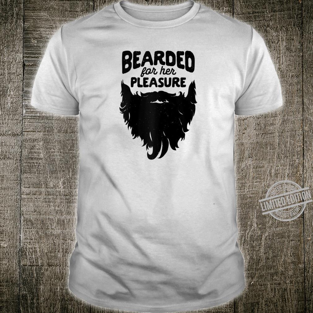 Bearded For Her Pleasure Beard Humor Facial Hair Shirt