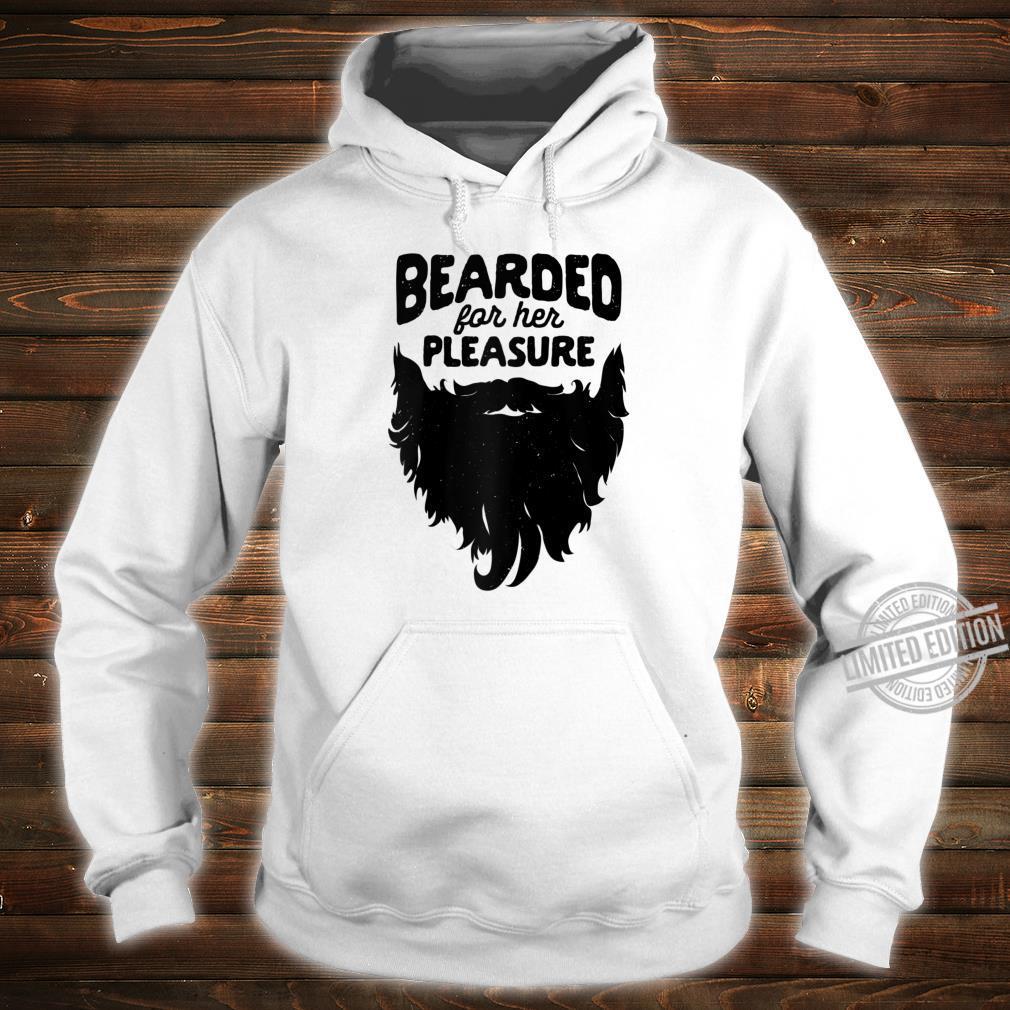 Bearded For Her Pleasure Beard Humor Facial Hair Shirt hoodie
