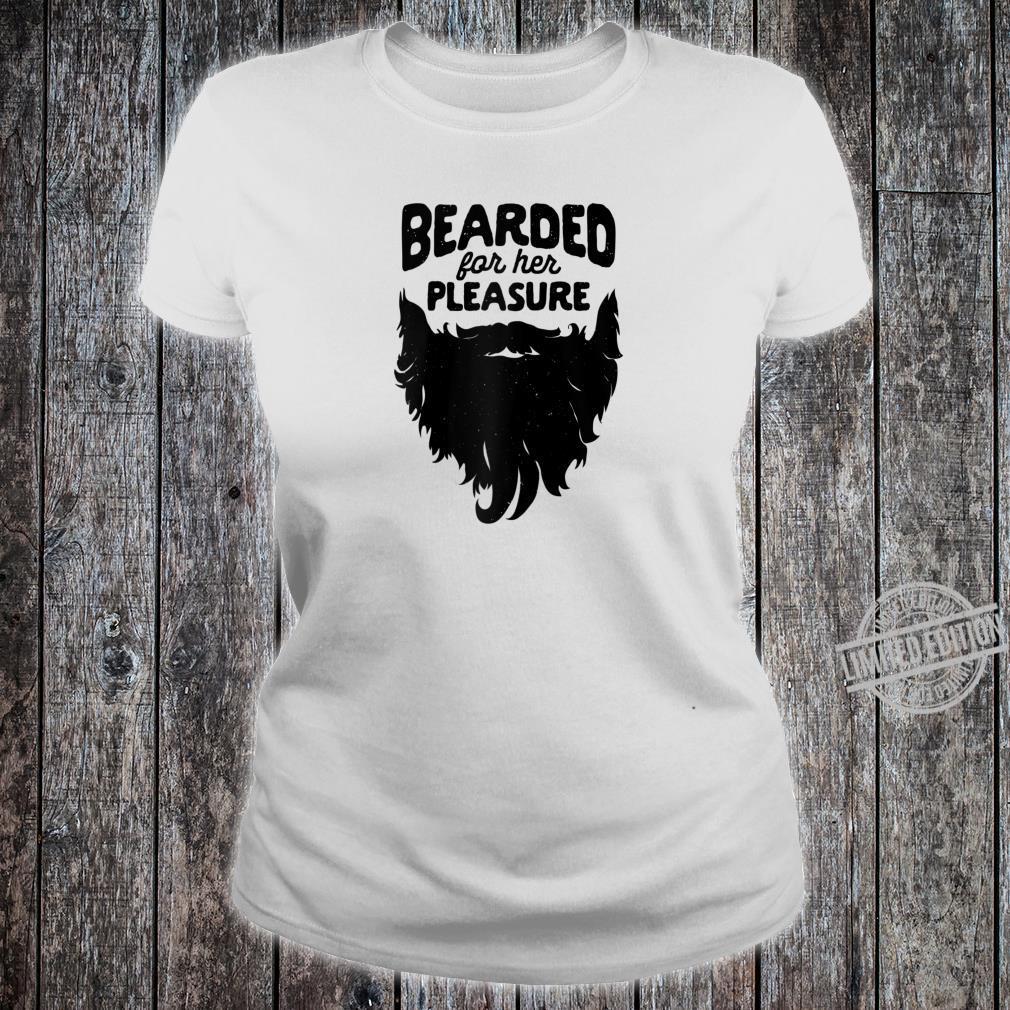Bearded For Her Pleasure Beard Humor Facial Hair Shirt ladies tee