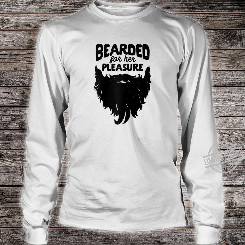 Bearded For Her Pleasure Beard Humor Facial Hair Shirt long sleeved