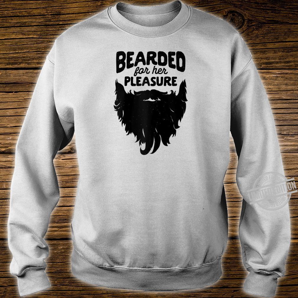 Bearded For Her Pleasure Beard Humor Facial Hair Shirt sweater