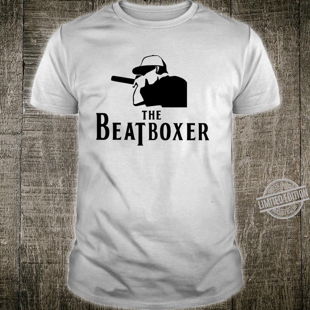 Beatbox The Beatboxer Cool Perfect For Beatboxer Shirt