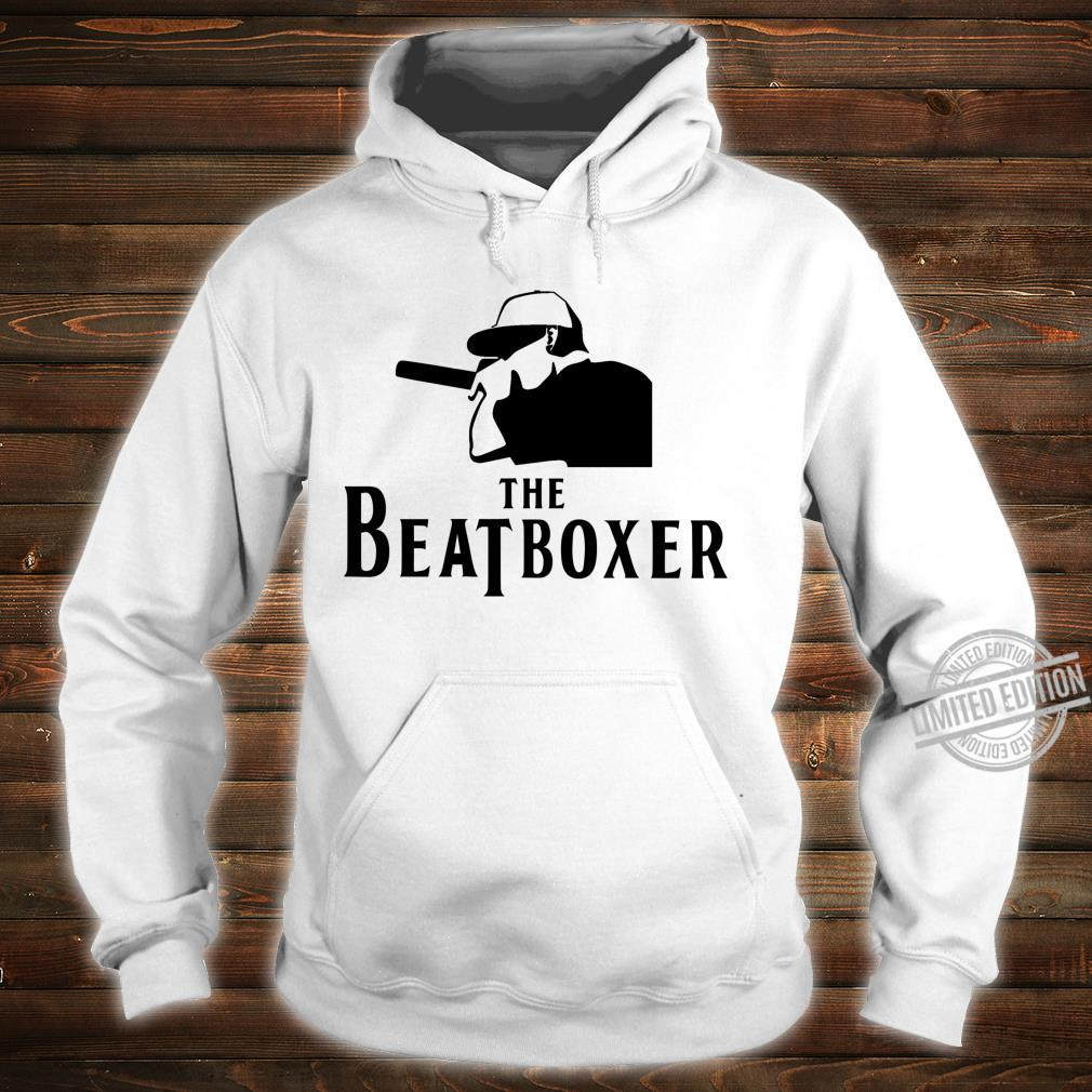 Beatbox The Beatboxer Cool Perfect For Beatboxer Shirt hoodie