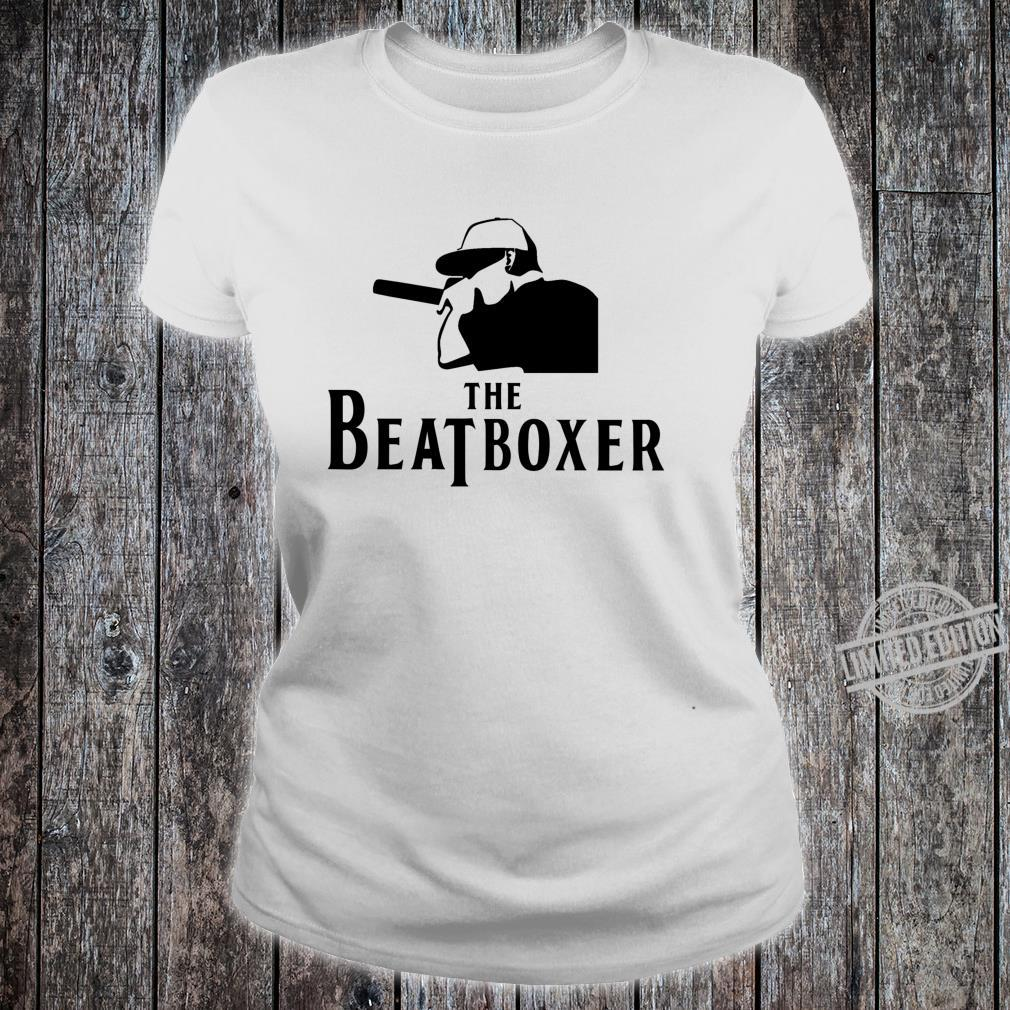 Beatbox The Beatboxer Cool Perfect For Beatboxer Shirt ladies tee