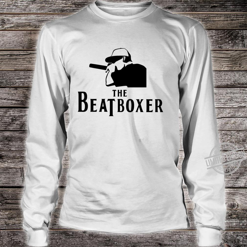 Beatbox The Beatboxer Cool Perfect For Beatboxer Shirt long sleeved