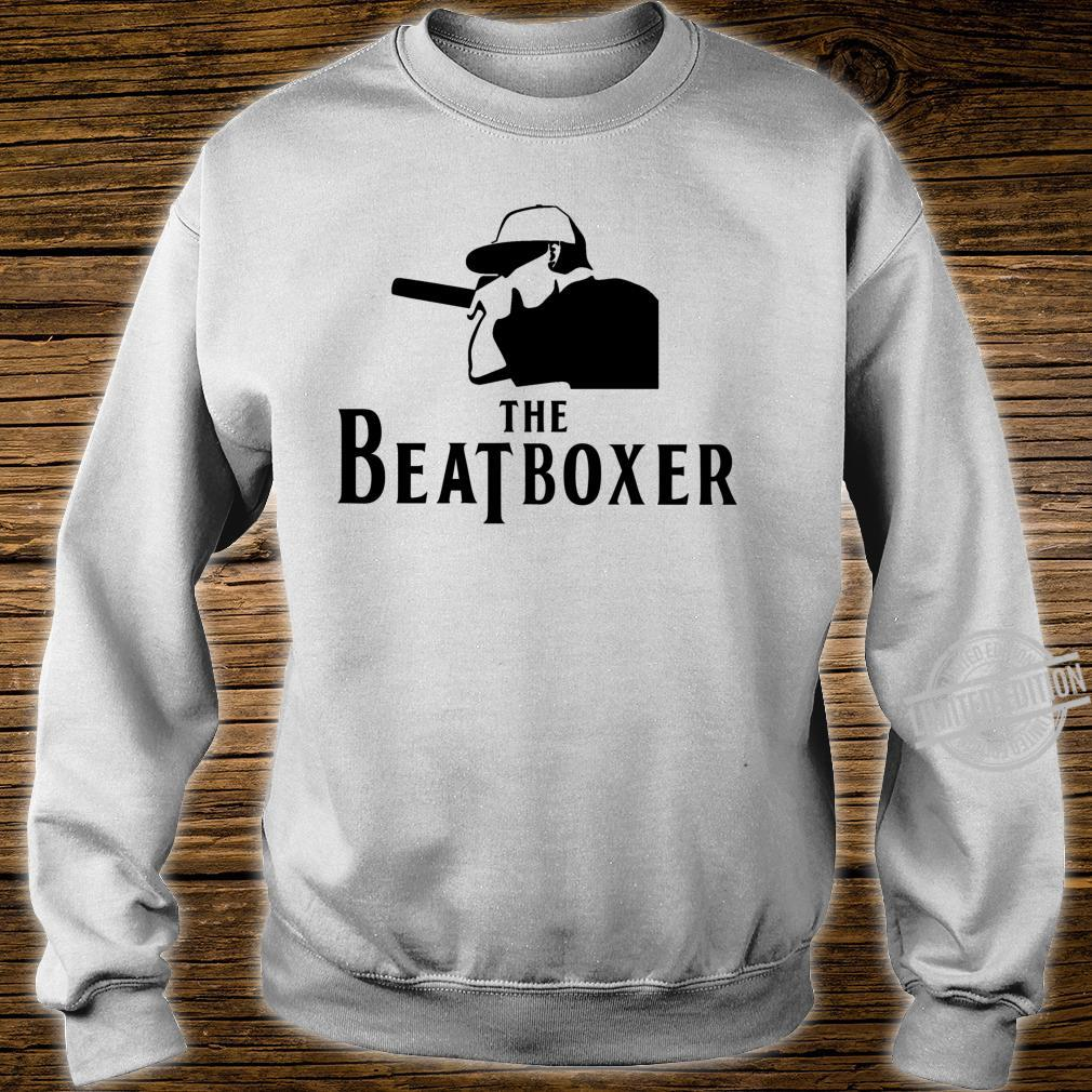 Beatbox The Beatboxer Cool Perfect For Beatboxer Shirt sweater
