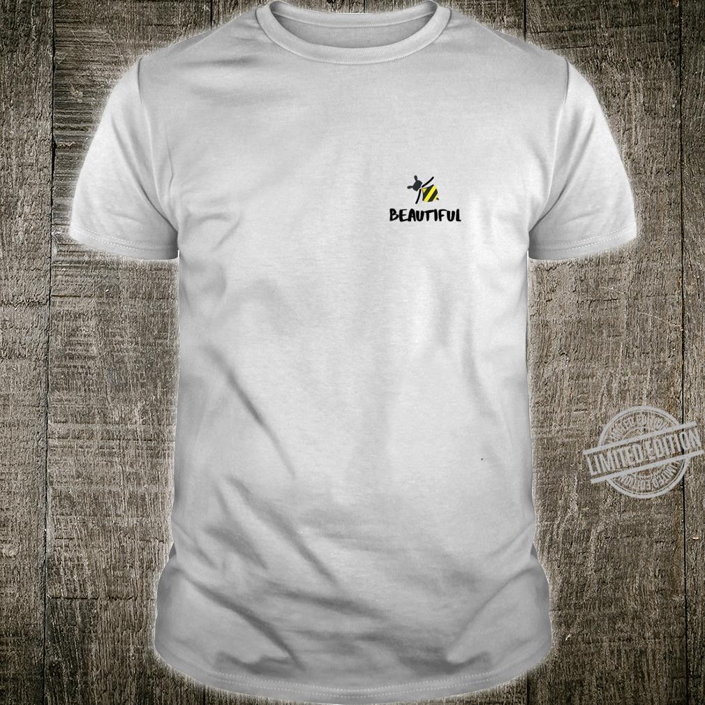 Bee Beautiful Shirt