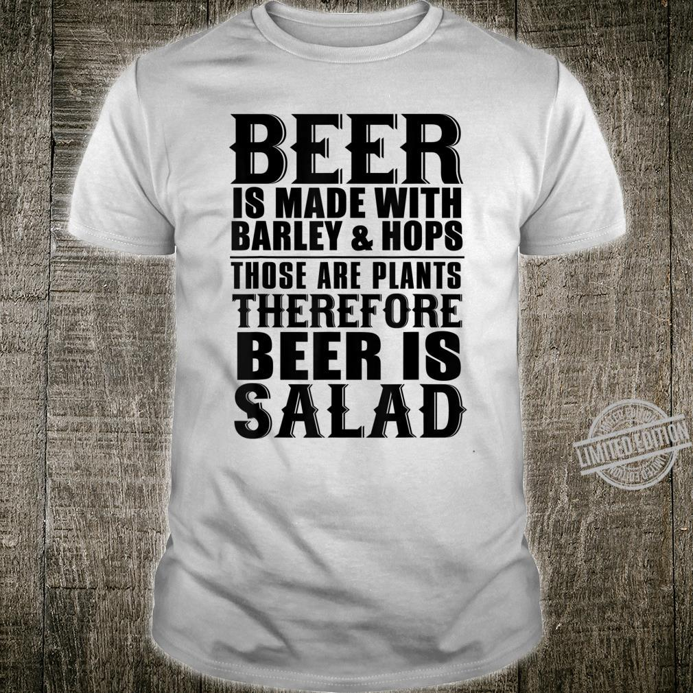 Beer Beer Is Made With Barley And Hops Shirt