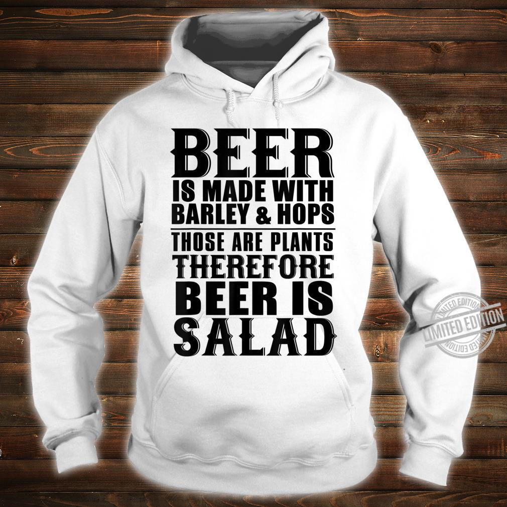 Beer Beer Is Made With Barley And Hops Shirt hoodie