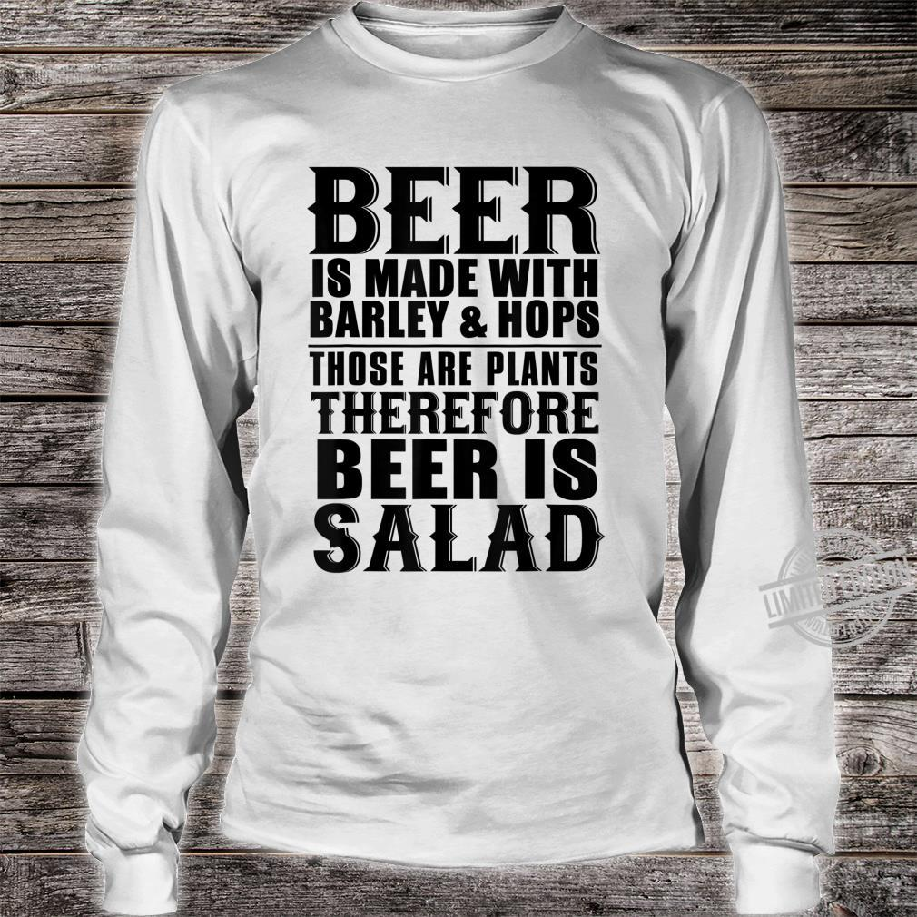 Beer Beer Is Made With Barley And Hops Shirt long sleeved