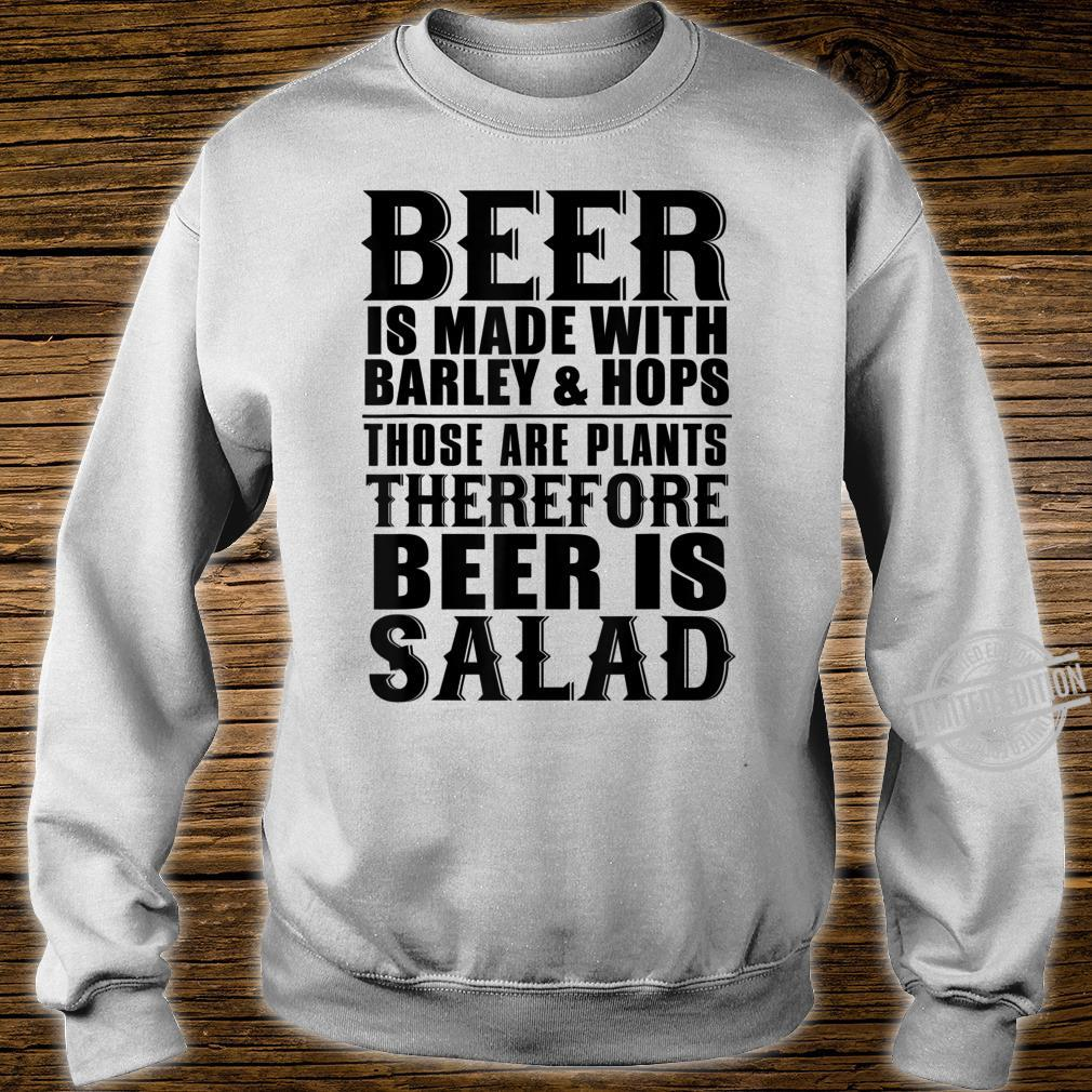 Beer Beer Is Made With Barley And Hops Shirt sweater