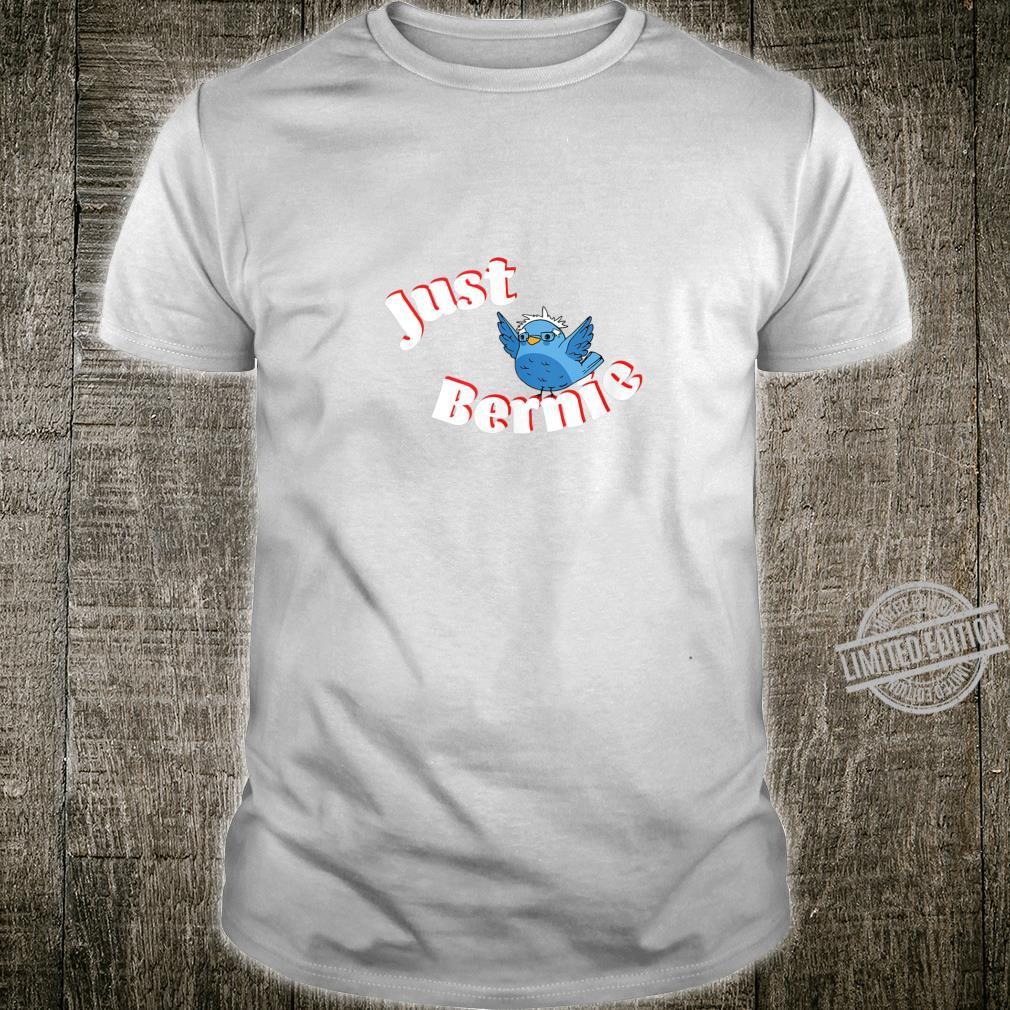 Bernie Sanders Just Bernie Bird Democrat Election 2020 Shirt Shirt