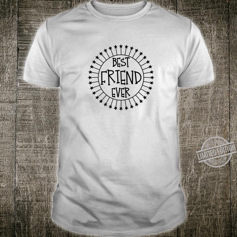 Best Friend Ever Buddy BFF Birthday Idea Shirt
