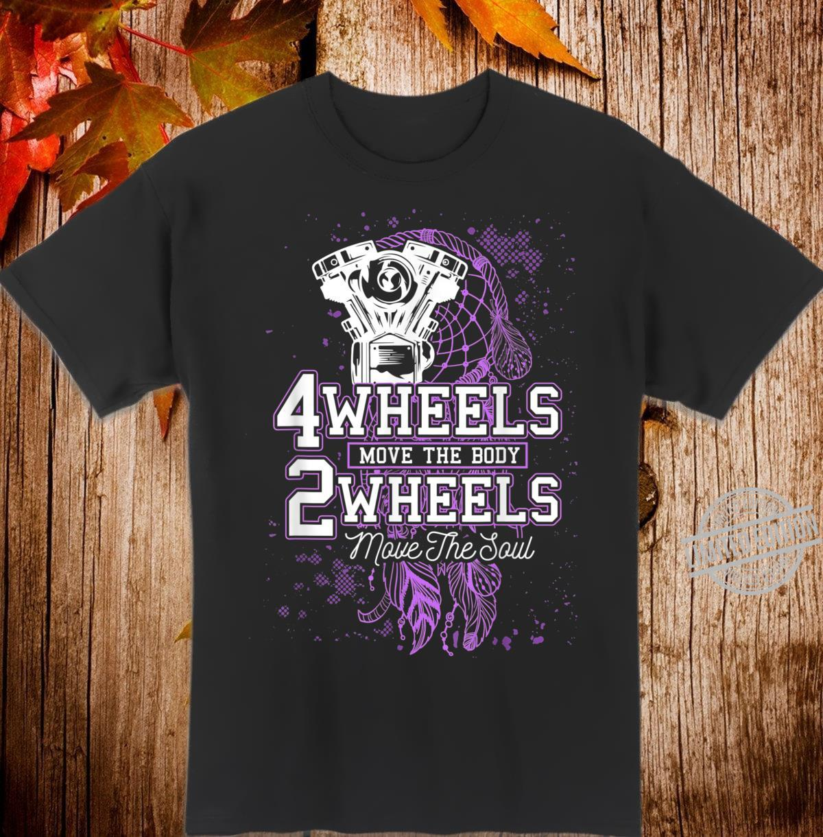 Biker Motorcycle Quote 2 Wheels Move Your Soul Shirt