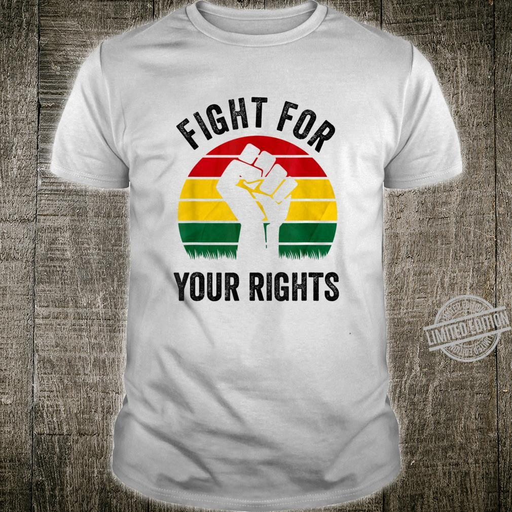 Black History Month Fight for Your Rights Retro Vintage Shirt