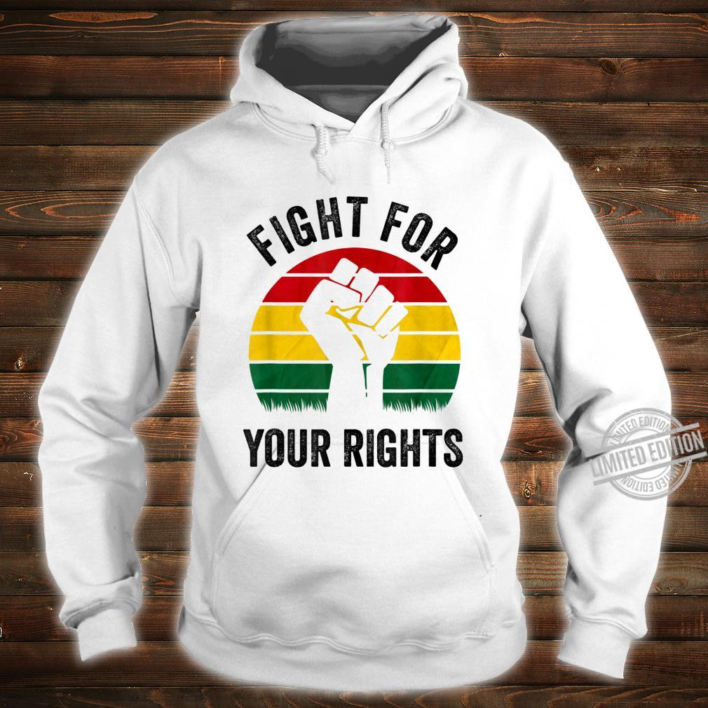 Black History Month Fight for Your Rights Retro Vintage Shirt hoodie