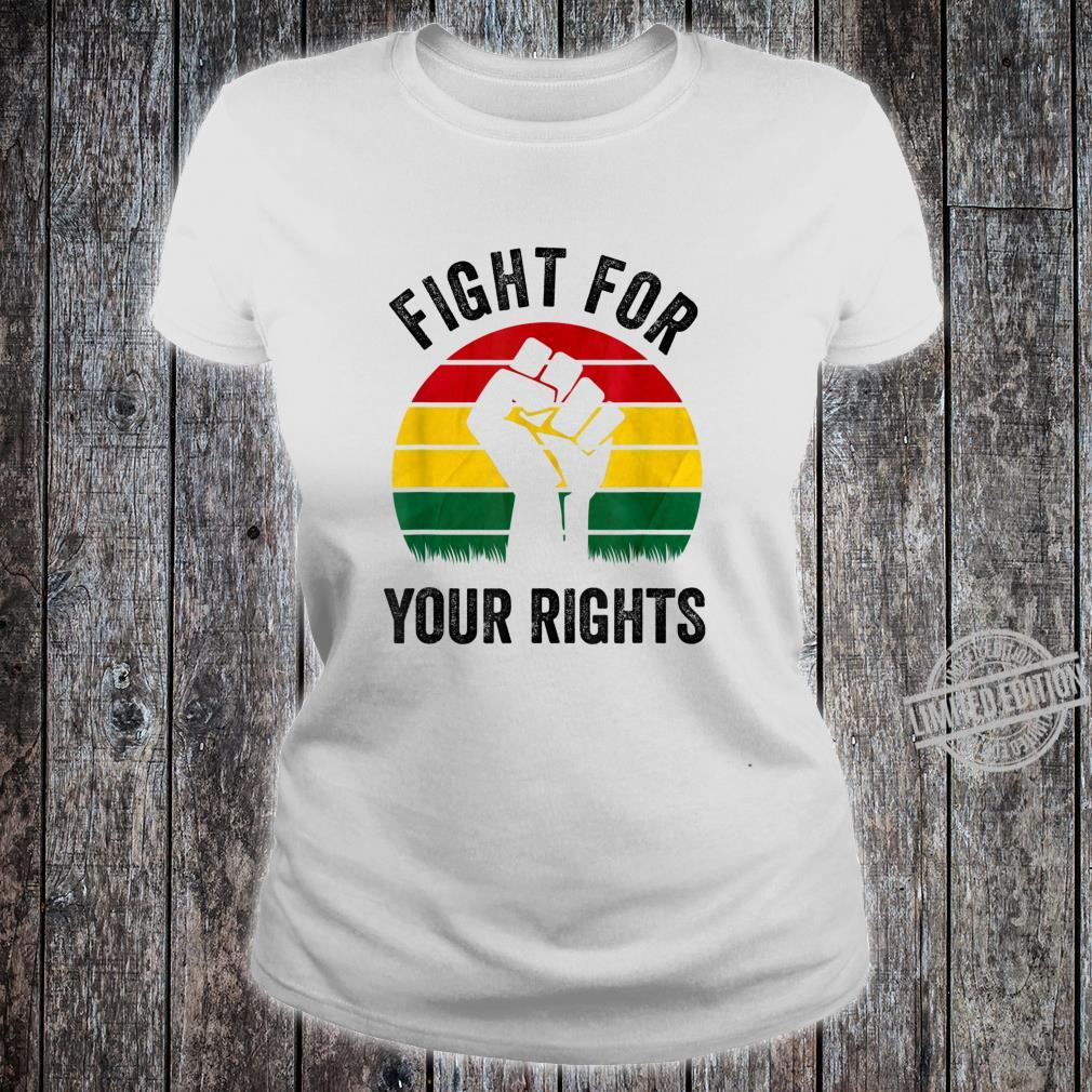 Black History Month Fight for Your Rights Retro Vintage Shirt ladies tee