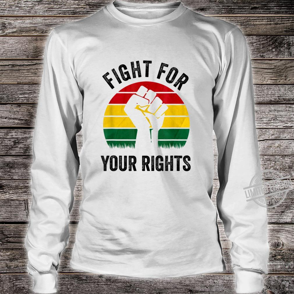Black History Month Fight for Your Rights Retro Vintage Shirt long sleeved