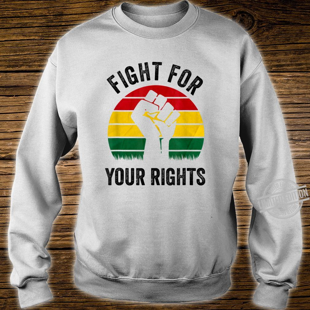 Black History Month Fight for Your Rights Retro Vintage Shirt sweater