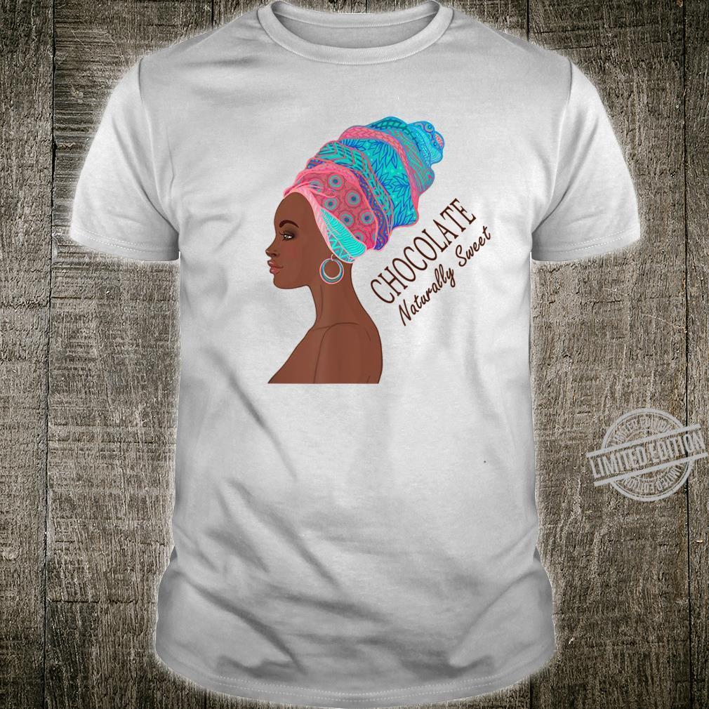 Black Pride Chocolate Naturally Sweet African American Shirt