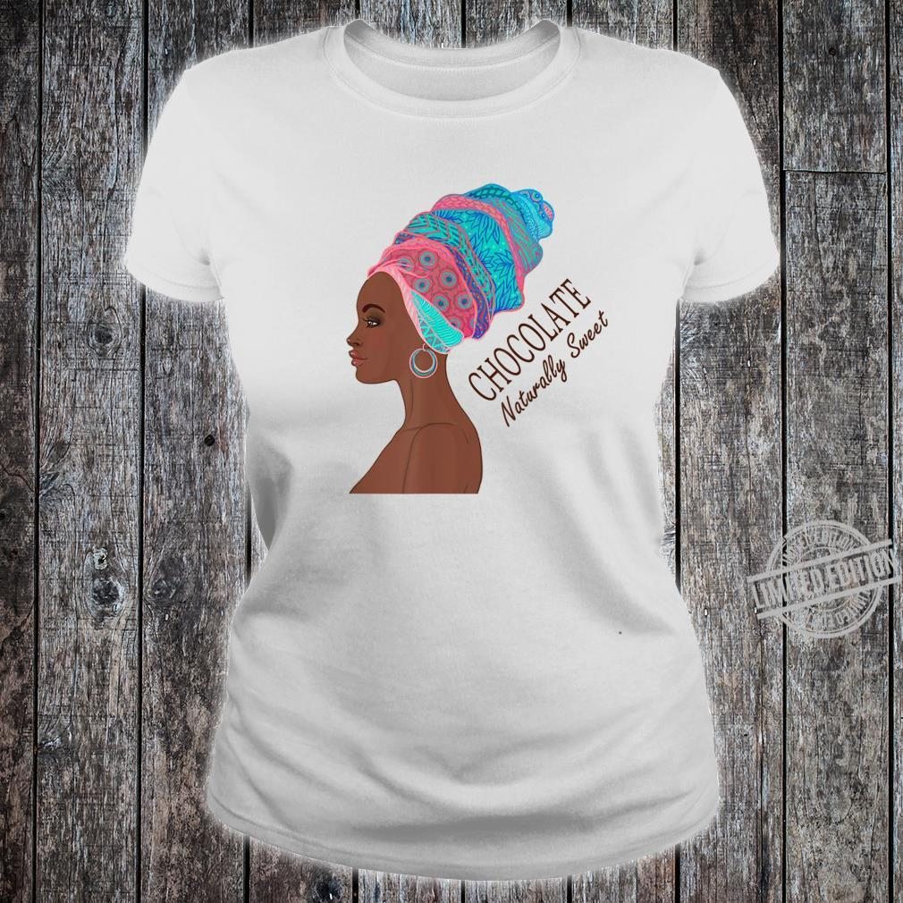 Black Pride Chocolate Naturally Sweet African American Shirt ladies tee