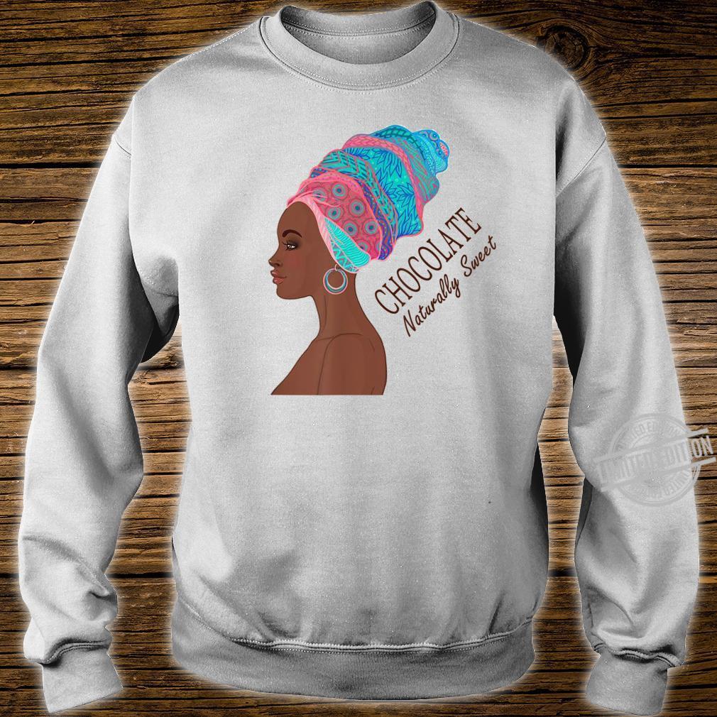 Black Pride Chocolate Naturally Sweet African American Shirt sweater
