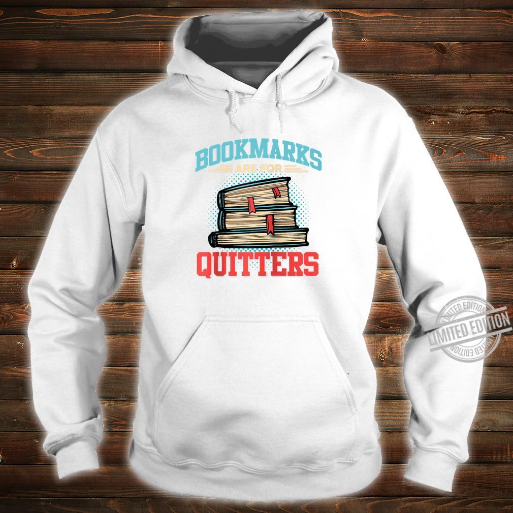 Bookmarks are for Quitters Shirt for Reading & Shirt hoodie