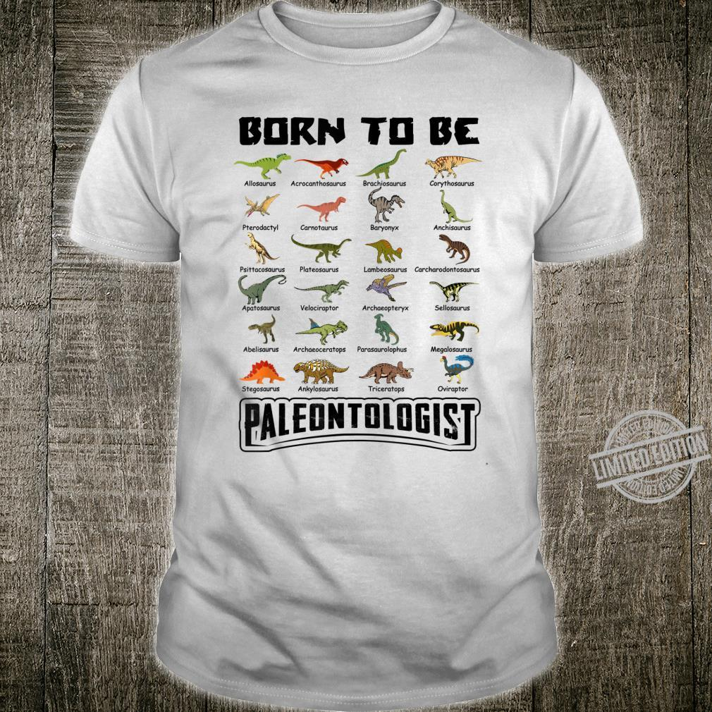 Born To Be Paleontologist Dinosaurs Shirt