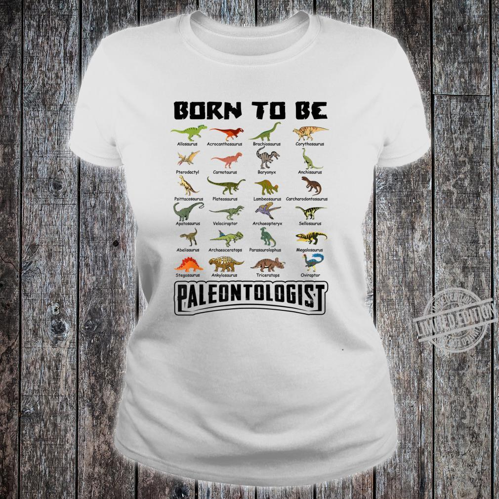 Born To Be Paleontologist Dinosaurs Shirt ladies tee