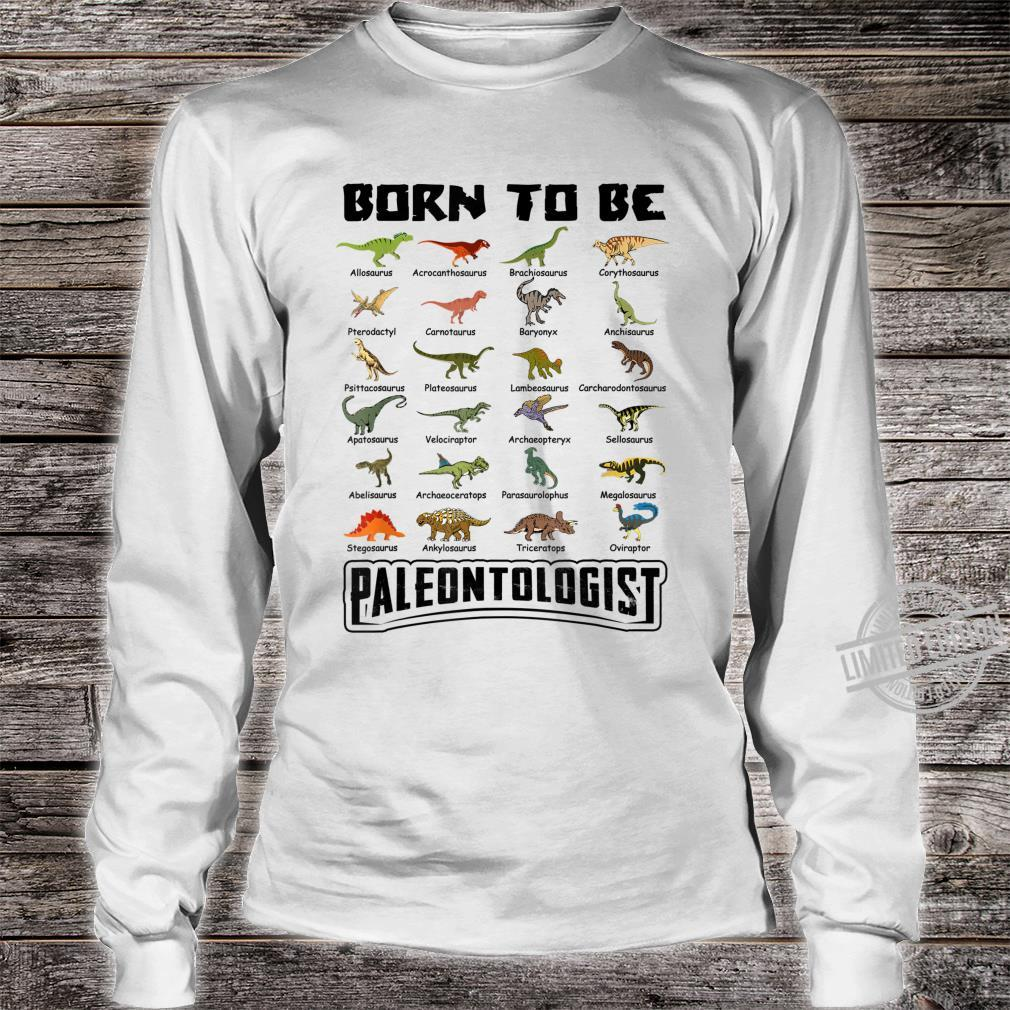 Born To Be Paleontologist Dinosaurs Shirt long sleeved
