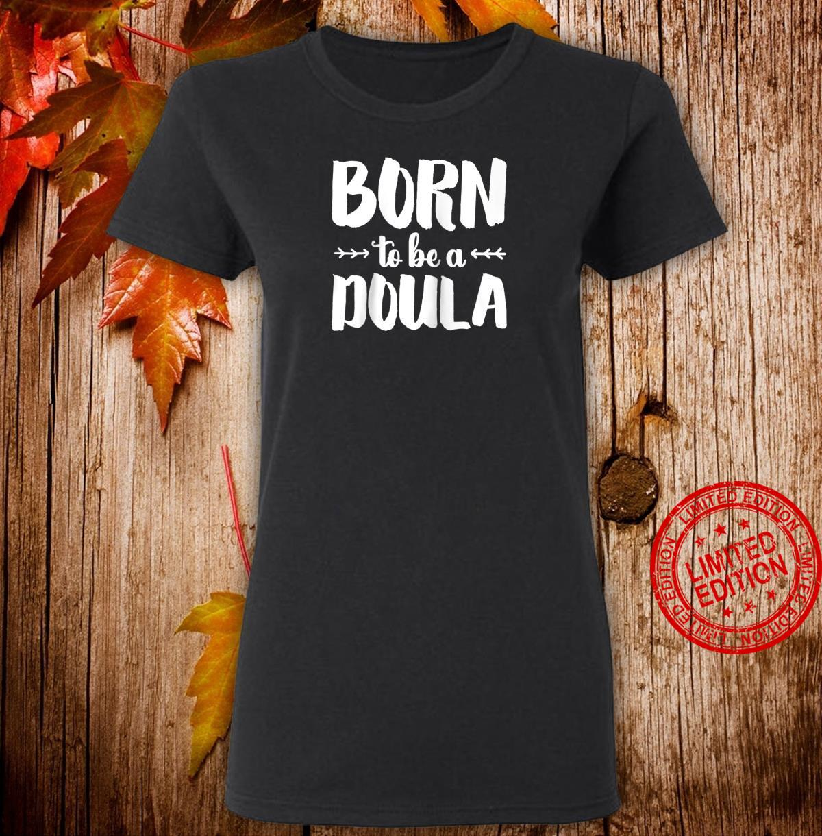 'Born to be a Doula' Birth Doula Shirt ladies tee