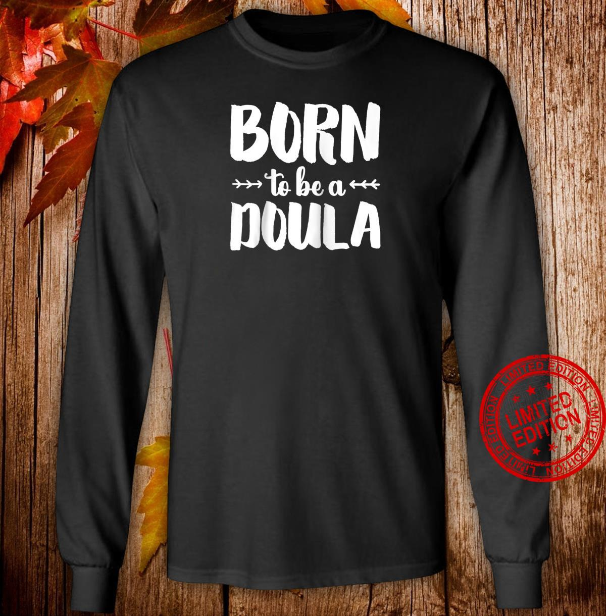 'Born to be a Doula' Birth Doula Shirt long sleeved