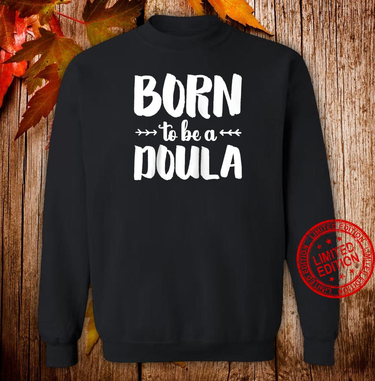 'Born to be a Doula' Birth Doula Shirt sweater