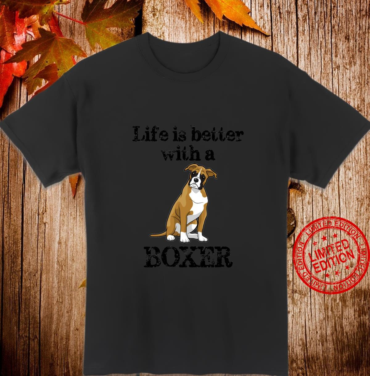 Boxer Dog Life is Better With a Boxer Puppy Shirt