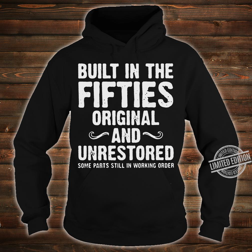 Built in the fifties original and unrestored some parts still in working order shirt hoodie