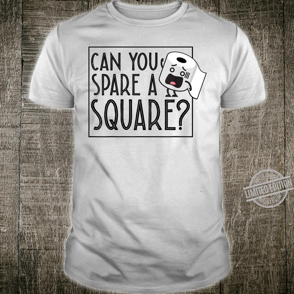 Can You Spare A Square Toilet Paper Shirt
